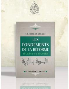 Les fondements de la réforme - at-tasfiya wat-tarbiya - Cheikh el-Albani