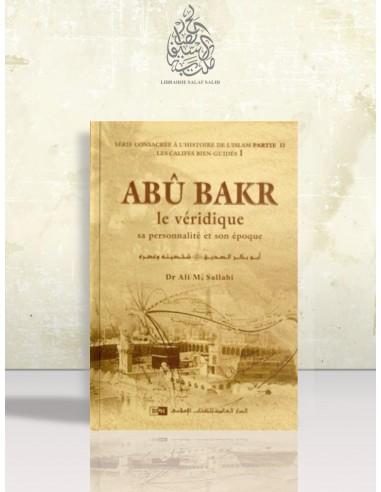 La biographie de Abû Bakr le véridique