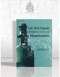 Le viatique du prédicateur musulman - Cheikh Ibn el-'Otheimin