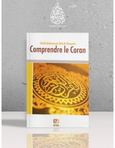 Comprendre le Coran - Cheikh Ibn el-'Otheimin