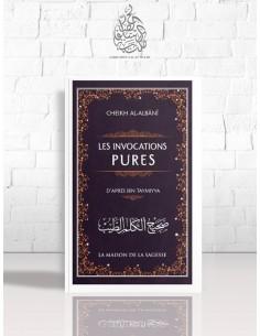Les invocations pures (Sahîh al-Kalim at-Tayyib) - Ibn Taymiya (authentification: Cheikh el-Albani)