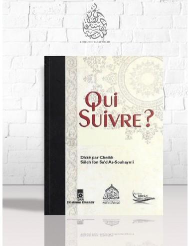 Qui suivre? - Cheikh as-Souhaymi
