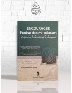 Encourager l'union des musulmans et réprouver la désunion et la divergence - Cheikh as-Sa'di