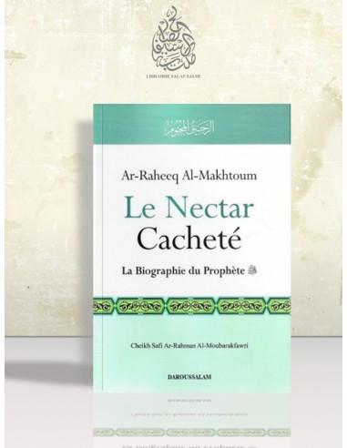 Le Nectar Cacheté - ar-Raheeq al-Makhtoum - La Biographie du Prophète