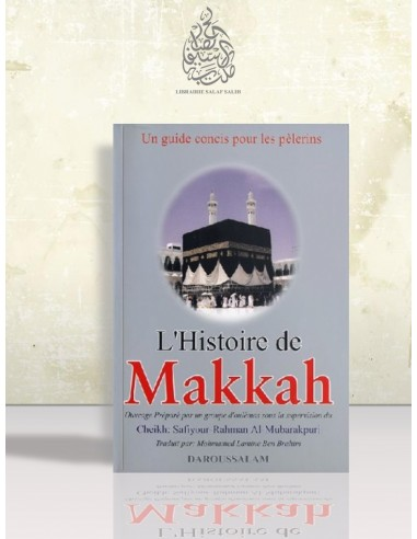 L'Histoire de Makkah - Safiy ar-Rahman al-Moubârakfouri
