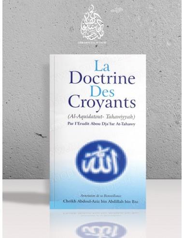 La doctrine des croyants (Annotations de la Tahâwiyya) - Cheikh Ibn Bâz