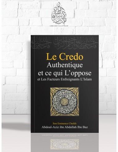 Le crédo authentique et ce qui l'oppose - Cheikh Ibn Bâz