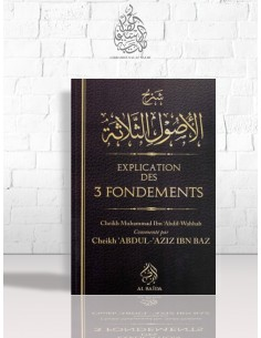 Explication des 3 fondements - Cheikh Ibn Bâz