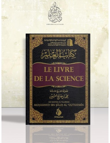 Le livre de la science - Cheikh Ibn el-'Otheimin