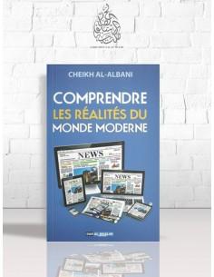 Comprendre les réalités du monde moderne - Cheikh el-Albani