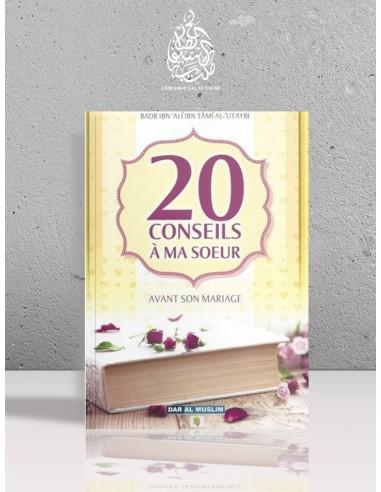 20 conseils à ma soeur avant son mariage - Badr al-'Utaybi
