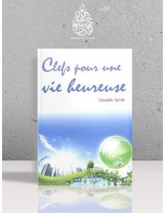 Clefs pour une vie heureuse - Cheikh as-Sa'di