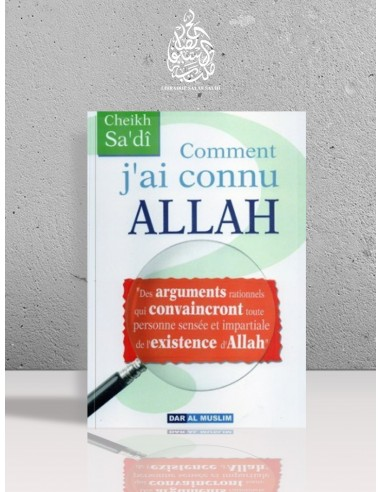 Comment j'ai connu ALLAH - Cheikh as-Sa'di