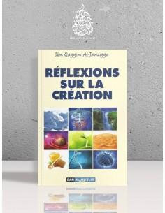 Réflexions sur la création - Ibn el-Qayyim