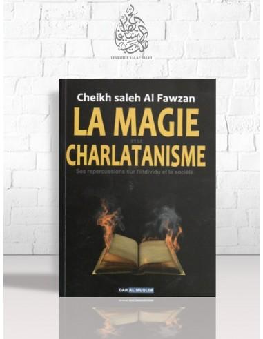 La magie et le charlatanisme : Ses répercussions sur l'individu et la société - Cheikh el-Fawzan