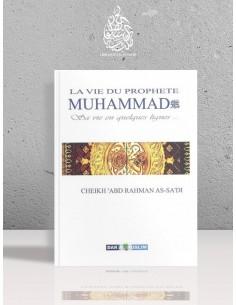La vie du Prophète Mohammed en quelques lignes - Cheikh as-Sa'di
