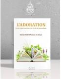 L'adoration et ses répercussions sur la vie du musulman - Cheikh 'Abdel-Mouhsin el-'Abbâd