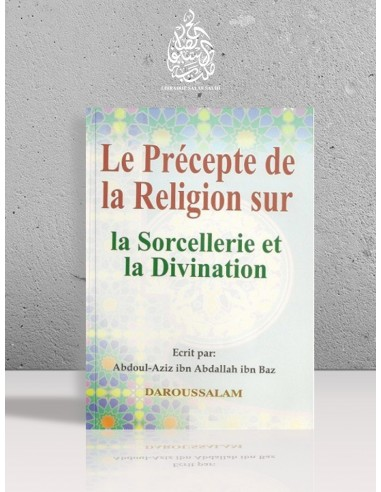 Le Précepte de la Religion sur la Sorcellerie et la Divination - Cheikh Ibn Bâz