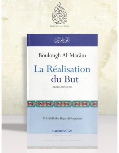 Boulough al-Maram (La réalisation du but) - Ibn Hajar al-'Asqalâni