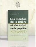 Les mérites de la prière et du salut sur le Prophète Mohammed - Mohammed Ibn Jamil Zinou