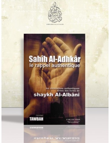 Sahih al-Adhkâr – Le rappel authentique - Cheikh el-Albani (metn)