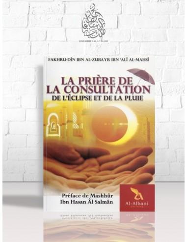 La prière de la consultation, de l'éclipse et de la pluie - Fakhrou-Din al-Mahsi