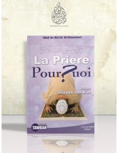 La prière pourquoi? - 'Abder-Raouf al-Hannâwi