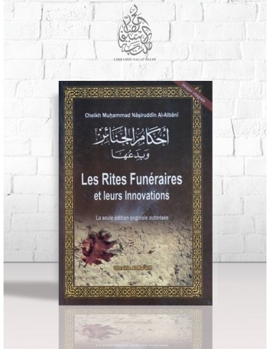 Les rites funéraires et leurs innovations - Cheikh el-Albani