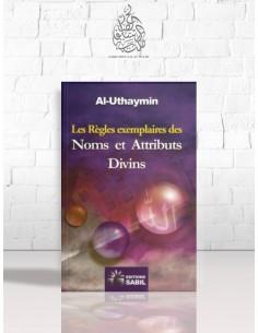 Les règles exemplaires sur les Noms et Attributs divins - Cheikh Ibn el-'Otheimin