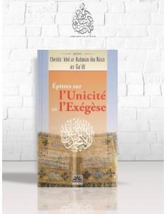 Epitres sur l'unicité et l'exégèse - Cheikh as-Sa'di