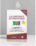 La croyance authentique - d'après l'oeuvre de Cheikh Mohammed Ibn 'Abdel-Wahhâb