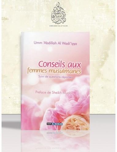 Conseils aux femmes musulmanes - Suivi de questions-réponses - Oumm'AbdiLLAH al-Wâdi'iyya