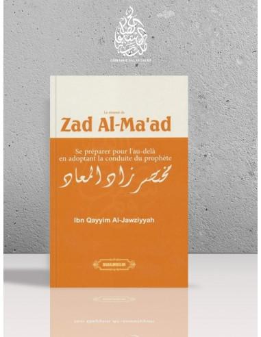 Le résumé de Zâd al-Ma'âd - Se préparer pour l'au-delà en adoptant la conduite du Prophète - Ibn el-Qayyim