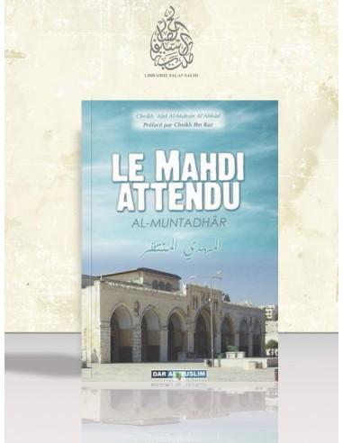 Le Mahdi Attendu (Al-Muntadhâr) - Cheikh 'Abdel-Mouhsin el-'Abbâd