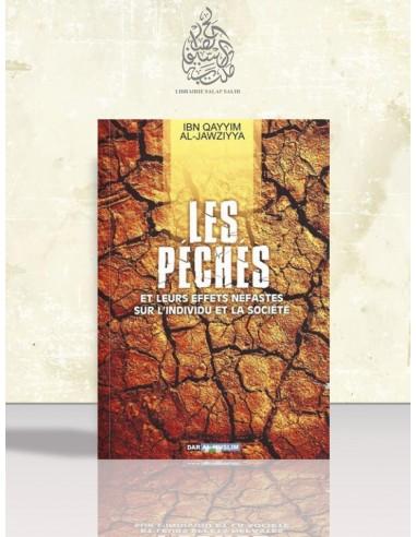 Les Péchés : Leurs effets néfastes sur l'individu et la société - Ibn el-Qayyim