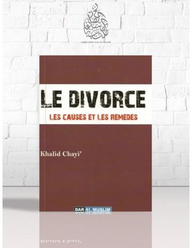 Le divorce : les causes et les remèdes - Khâlid Chayi'