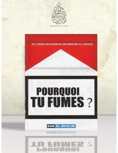 Pourquoi tu fumes ? - Mohammed Ibn Ibrahim al-Hamad
