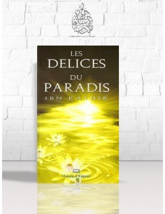 Les délices du paradis - Ibn Kathir