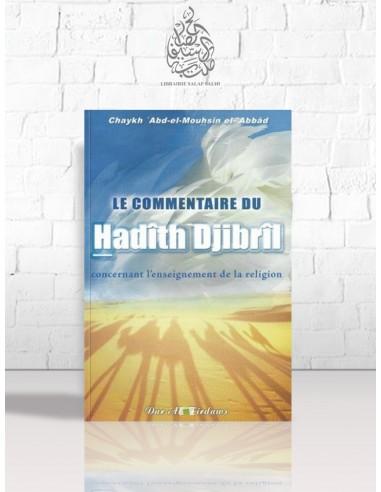 Le commentaire du Hadîth Djibrîl - Cheikh 'Abdel-Mouhsin el-'Abbâd