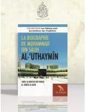 La biographie de Muhammad Ibn Sâlih al-'Uthaymîn - Cheikh 'Abdel-Mouhsin el-'Abbâd