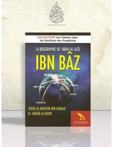 La biographie d'Abd Al-'Aziz Ibn Bâz - Cheikh 'Abdel-Mouhsin el-'Abbâd