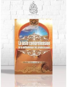 La juste compréhension de la méthodologie des Prédécesseurs - Cheikh 'Abder-Razzâq el-Badr