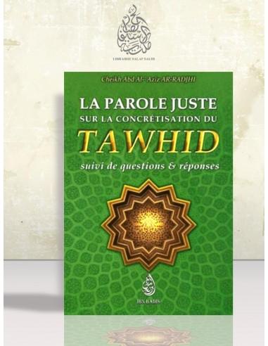 La parole juste sur la concrétisation du Tawhid + questions et réponses - Cheikh ar-Rajihi