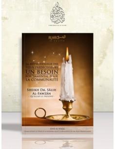 La méthodologie des Pieux Prédécesseurs, un besoin fondamental pour la communauté - Cheikh el-Fawzan