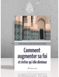 Comment augmenter sa foi et éviter qu'elle diminue - Cheikh Abder-Razzâq Al-Badr