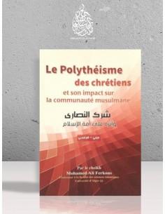 Le Polythéisme des chrétiens et son impact sur la communauté musulmane - Cheikh Mohammed 'Ali Ferkous