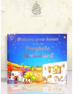 Histoires pour dormir : La vie du Prophète Mohammed