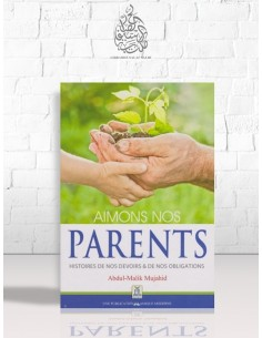 Aimons nos parents - Histoires de nos devoirs et de nos obligations