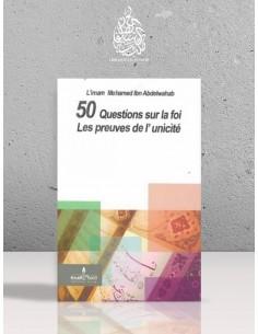 Les preuves de l'unicité - 50 questions sur la foi - Mohammed Ibn Abdel-Wahhab