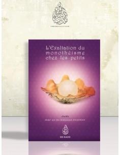 L'exaltation du monothéisme chez les petits - Cheikh as-Sadhan